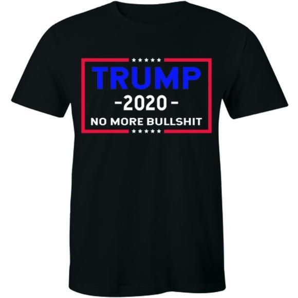 Half It Other - Donald Trump 2020 No More Bullshit Politic T-shirt